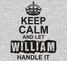 Keep Calm and Let William Handle It by 2E1K