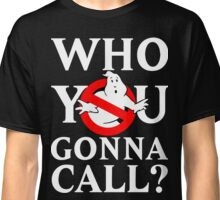 "Ghost Busters logo White ""Who you gonna call"" Classic T-Shirt"