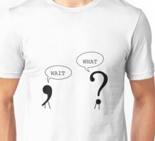 Wait What Funny Grammar Punctuation Comma Question Mark Dialogue  Cool Smart Joke Unisex T-Shirt