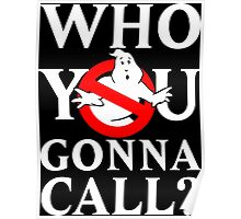 "Ghost Busters logo White ""Who you gonna call"" Poster"