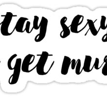 Stay Sexy, Don't Get Murdered Sticker