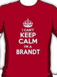 I can't keep calm, Im a BRANDT T-Shirt