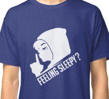 Feeling sleepy? Classic T-Shirt