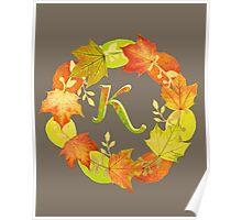 Autumn Leaf Grey Initial Monogram K Poster