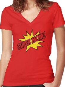 Super Mom! Women's Fitted V-Neck T-Shirt