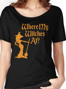 Where My Witches At? Women's Relaxed Fit T-Shirt