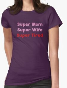 Super Tired Womens Fitted T-Shirt