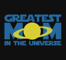 Greatest Mom In The Universe T-Shirt