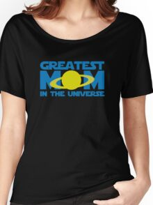 Greatest Mom In The Universe Women's Relaxed Fit T-Shirt