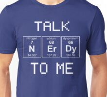 Talk nerdy to me Unisex T-Shirt