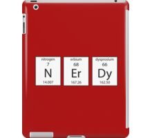 N Er Dy - Nerdy Periodic Table of Elements - Funny Chemistry T Shirt iPad Case/Skin