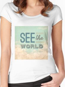 See the world. Women's Fitted Scoop T-Shirt
