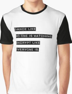 Encrypt like everyone is watching (text only) Graphic T-Shirt
