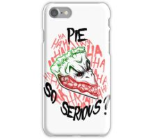 Pie so Serious? iPhone Case/Skin