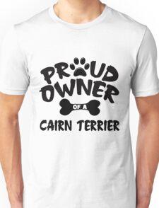 Proud Owner Of A Cairn Terrier Unisex T-Shirt