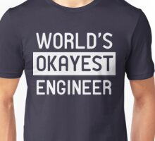 World's okayest engineer Unisex T-Shirt