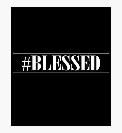 Hashtag Blessed Christian Design Photographic Print