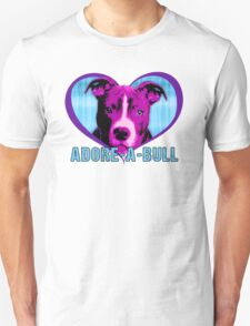 ADORE-A-BULL (Pit Bull Support) Unisex T-Shirt