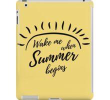 Wake me when summer begins iPad Case/Skin