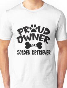 Proud Owner Of A Golden Retriever Unisex T-Shirt