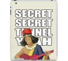 Secret, Secret, Tunnel, Yeah iPad Case/Skin