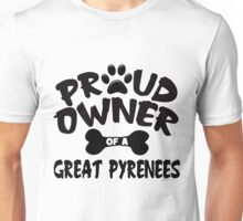 Proud Owner Of A Great Pyrenees Unisex T-Shirt