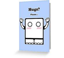 Hugs? Greeting Card