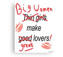 Big Women Make Great Lovers Canvas Print
