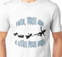 Faith, trust and a little pixie dust Unisex T-Shirt
