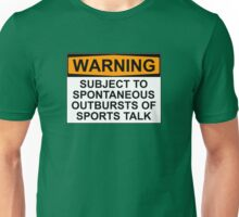WARNING: SUBJECT TO SPONTANEOUS OUTBURSTS OF SPORTS TALK Unisex T-Shirt