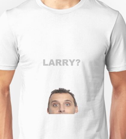 Larry? (Impractical Jokers) Unisex T-Shirt
