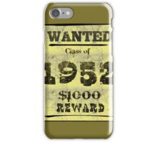 Class of 1952 WANTED ! iPhone Case/Skin