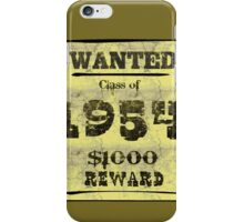 Class of 1954 WANTED! iPhone Case/Skin