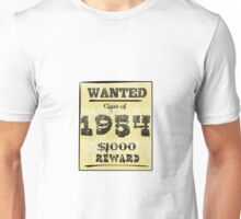 Class of 1954 WANTED! Unisex T-Shirt