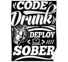 Code drunk; Deploy sober Poster