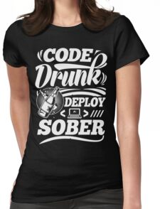 Code drunk; Deploy sober Womens Fitted T-Shirt