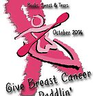 Give Breast Cancer a Paddlin' - Boobs, Sweat & Tears by Tam  Locke