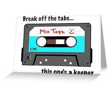 Break off the tabs Greeting Card