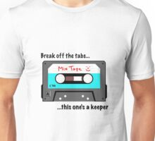 Break off the tabs Unisex T-Shirt