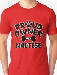 Proud Owner Of A Maltese Unisex T-Shirt