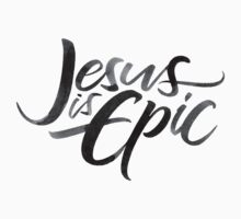 Jesus is Epic Brush Lettering - Calligraphy - Christian Religion - Ink on Cream Baby Tee