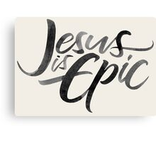 Jesus is Epic Brush Lettering - Calligraphy - Christian Religion - Ink on Cream Canvas Print
