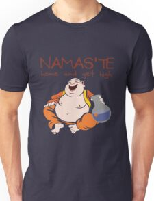 Namaste - Home and Get High Unisex T-Shirt