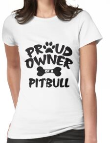 Proud Owner Of A Pit Bull Womens Fitted T-Shirt