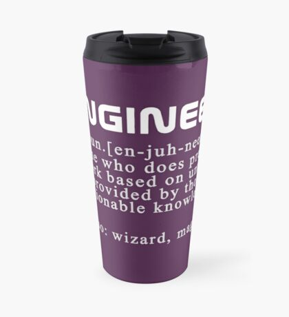 """Meaning of the word """"engineer"""" Travel Mug"""