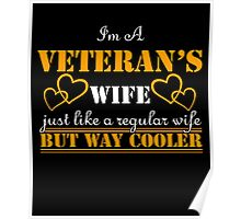 Im A Cooler Veteran Wife T-Shirt, Proud Quote Be Army Family, Veteran's Wife Way Cooler Shirt, Womens Funny Tees Poster