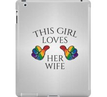 This Girl Loves Her Wife iPad Case/Skin