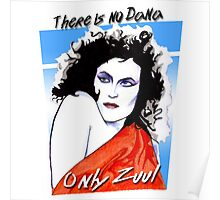 There is no Dana. Only Zuul. Poster