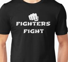 Fighters Fight Unisex T-Shirt