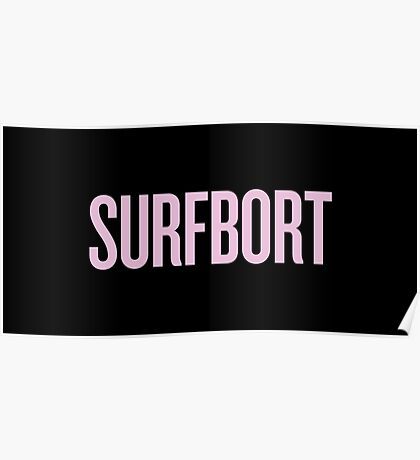 SURFBORT with yonce Poster